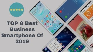 Best Smartphone for Business - TOP 8 Best Business Smartphone Of 2019 Review: Our Top 8 Suggestions