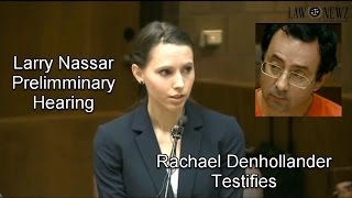 Larry Nassar Preliminary Hearing Rachael Denhollander Testifies 05/12/17