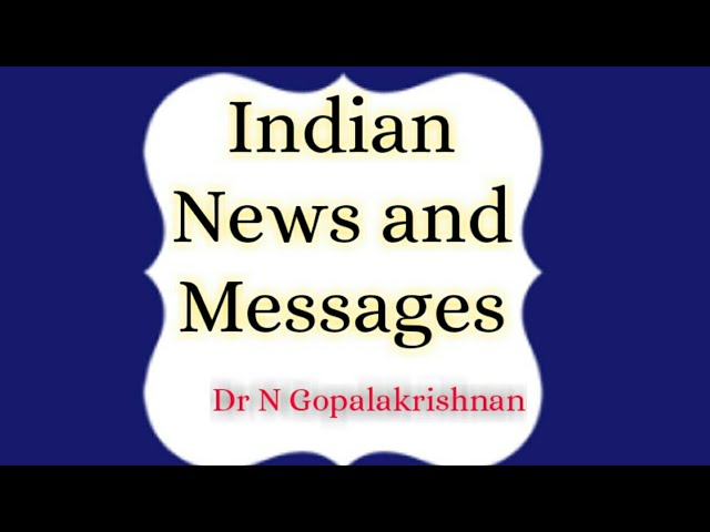 9025+  INDIAN NEWS AND MESSAGES  22nd Oct 2019