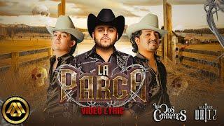 Los Dos Carnales & Gerardo Ortiz  La Parca (Video Lyric)