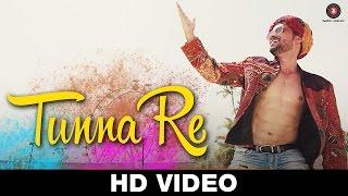 Tunna Re - Official Video | Kishan Kumar, Prem Chamriya, Krishna Choudary, Samarpit & Gauri Golani