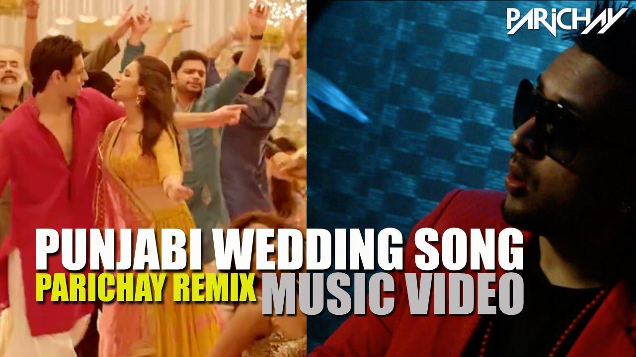 Punjabi Wedding Song (PARICHAY Remix) Music Video   Hasee ...