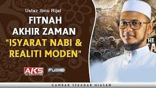 "Fitnah Akhir Zaman ""Isyarat Nabi & Realiti Moden"" | Ustaz Ibnu Rijal"