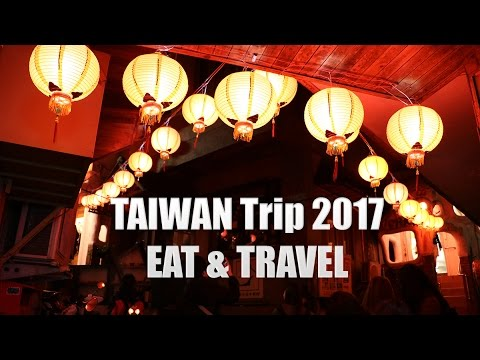 TAIWAN Trip 2017 || EAT & TRAVEL || Sun Moon Lake - Alishan - Taipei - Jiufen