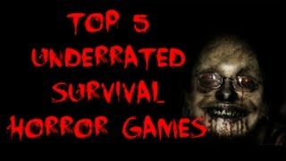Top 5 Underrated Survival Horror Games