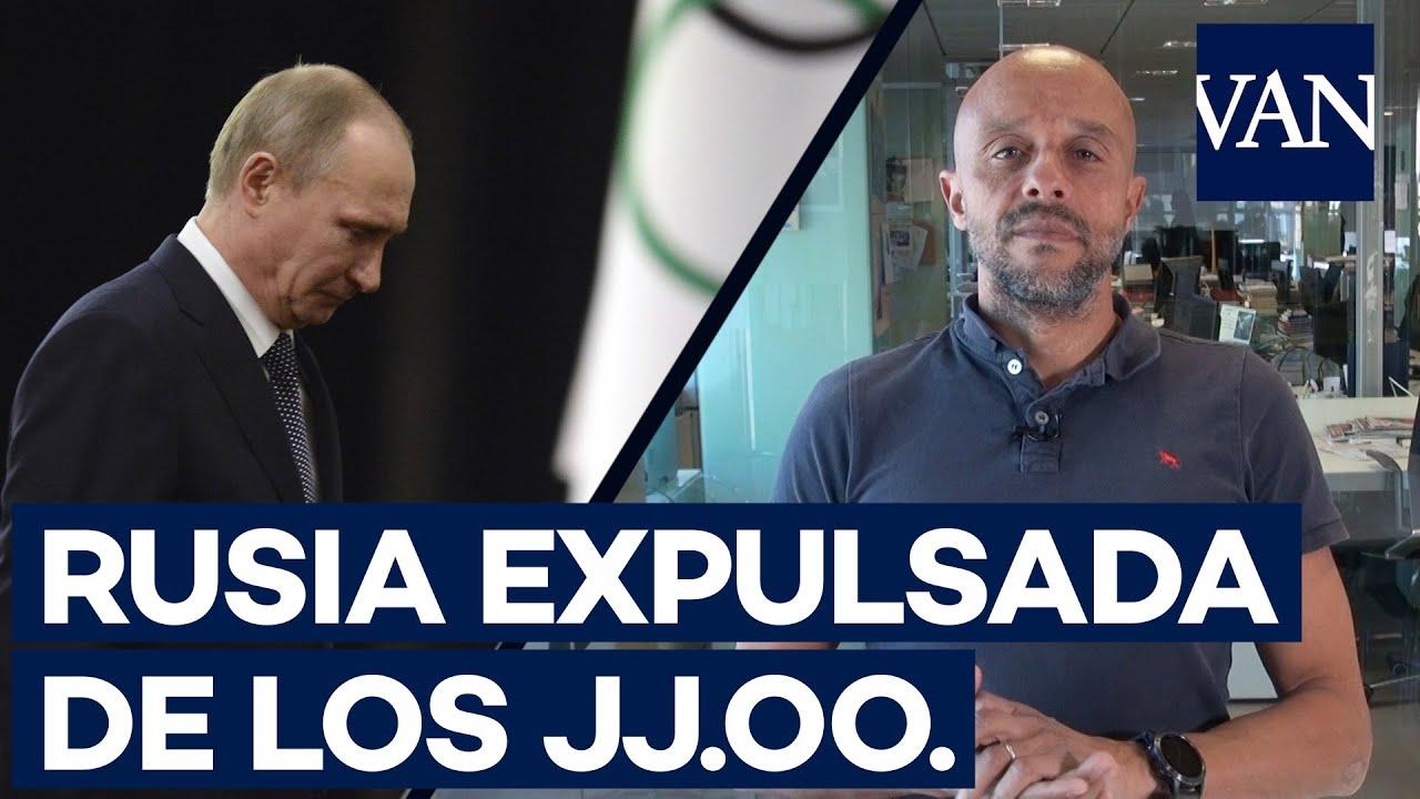¿Por qué Rusia ha sido expulsada de los Juegos Olímpicos'? [por Sergio Heredia]
