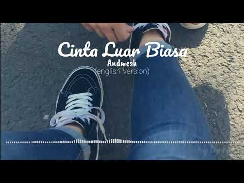 cinta-luar-biasa---andmesh-(cover)---english-version