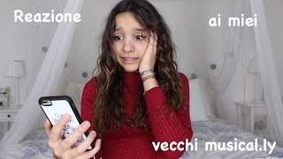 REAZIONE AI MIEI VECCHI MUSICAL.LY || Iris Ferrari