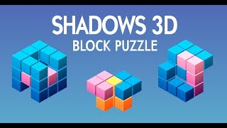 Shadows - 3D Block Puzzle (Android Mobile Puzzle Game FREE July 2017)
