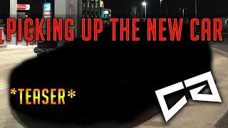 COLLECTING MY NEW CAR!!! *teaser*