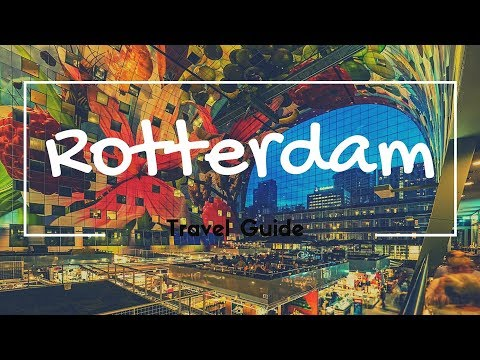 ROTTERDAM Travel Guide, 5 best places in rotterdam netherlands !!