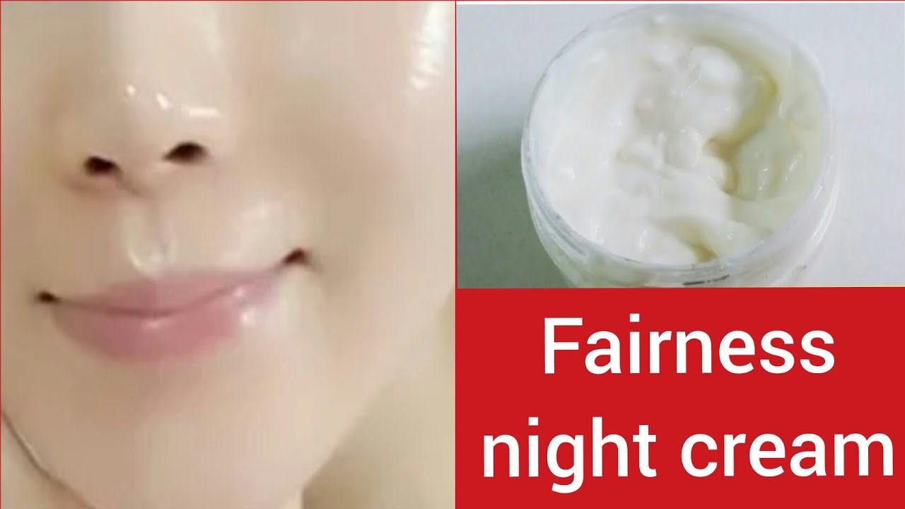 Homemade night cream for fairness and glowing skinBest skin