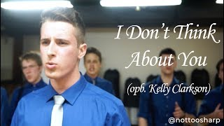 I Don't Think About You (opb. Kelly Clarkson) - Not Too Sharp A Cappella Mp3