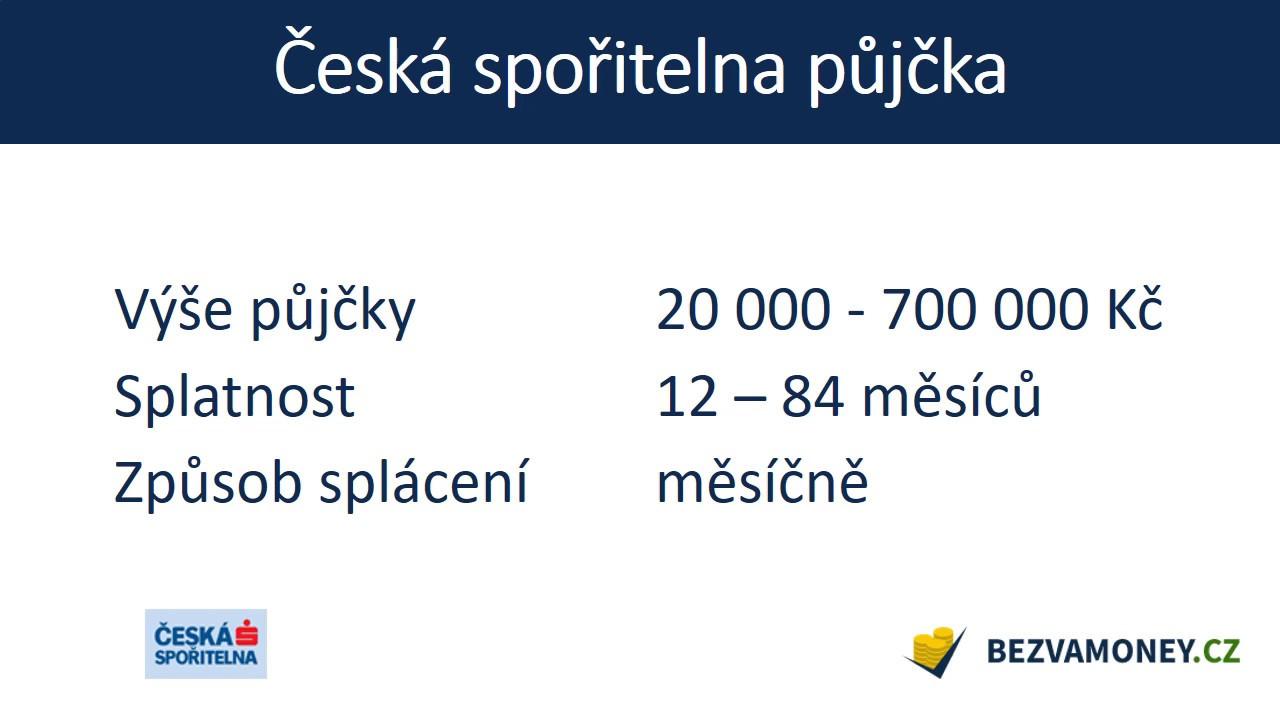 Česká spořitelna půjčka do 800 000 Kč.