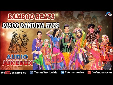 Navratri Special : Bamboo Beats Disco Dandiya Hits || Best Garba Songs - Audio Jukebox