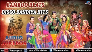 Navratri Special : Bamboo Beats Disco Dandiya Hits || Best Garba Songs Audio Jukebox