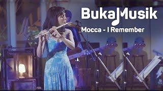 Mocca - I Remember | BukaMusik