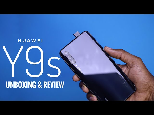HUAWEI Y9s Unboxing and Detailed Review