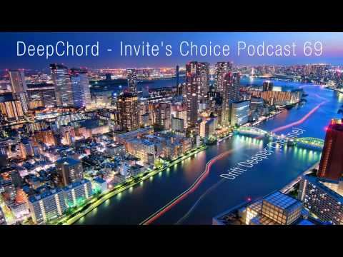 Deepchord - Invite's Choice Podcast 69
