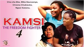 Kamsi The Freedom Fighter Season 4  - 2015 Latest Nigerian Nollywood  Movie