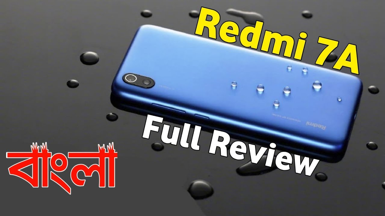 Redmi 7A - Full Review , Price & My Opinions   Bangla - YouTube