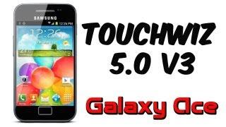 ROM TouchWiz 5.0 V3 para el Galaxy Ace