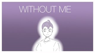 Without Me (DanPlan/Actually Stephen Animatic)