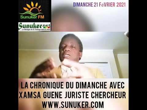 Sunuker Fm présente La Chronique du Dimanche 21 Février 2021 avec XAMSA GUENE Juriste Chercheur