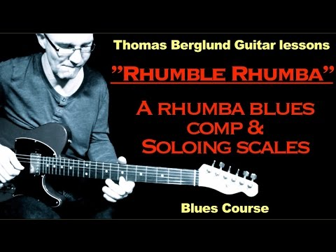 "Rhumble Rhumba ""Learn a rhumba blues comp and soloing scales"" - Blues Guitar lesson"