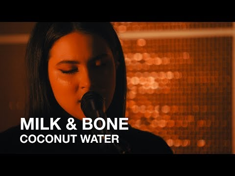 Milk & Bone | Coconut Water | First Play Live