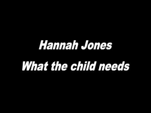HANNA  JONES - WHAT CHILD NEEDS thumbnail