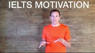 IELTS Test Preparation: Getting motivated to take the test again