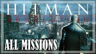 Hitman Absolution - All missions | Full story gameplay