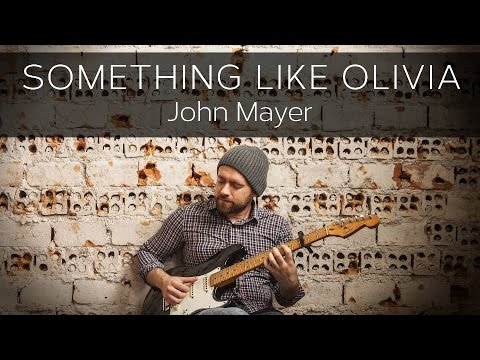 SOMETHING LIKE OLIVIA (John Mayer) - Electric Guitar Solo Cover