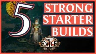 Path Of Exile 3.8 Builds - 5 Awesome Starter Builds for Blight League (2019)