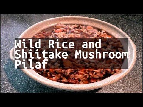 Recipe Wild Rice and Shiitake Mushroom Pilaf