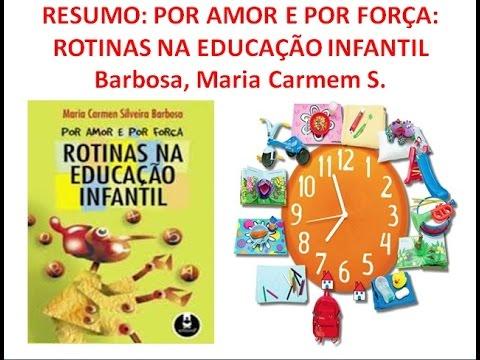 Barbosa, Maria Carmem - Por Amor E Por Força  Rotinas Na Educação Infantil