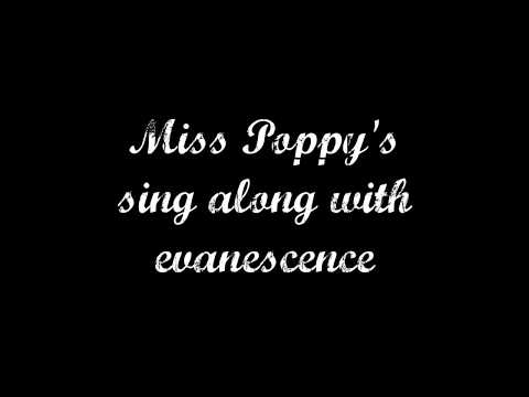 Miss Poppy's sing-along with Evanescence