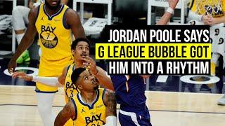Warriors Jordan Poole on how G League bubble gave him rhythm for 26-point outburst