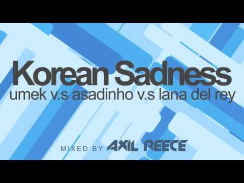 Korean Sadness - Axil Reece Mix