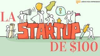 #059 - La Startup de $100 Dólares