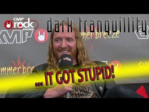 DARK TRANQUILLITY - It got stupid