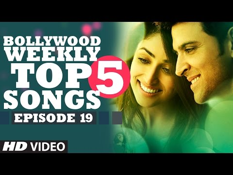 Bollywood Weekly Top 5 Songs | Episode 19...