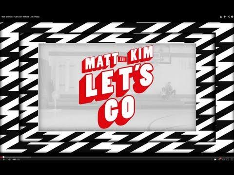 "Matt and Kim - ""LET'S GO"" LYRICS (OFFICIAL)"