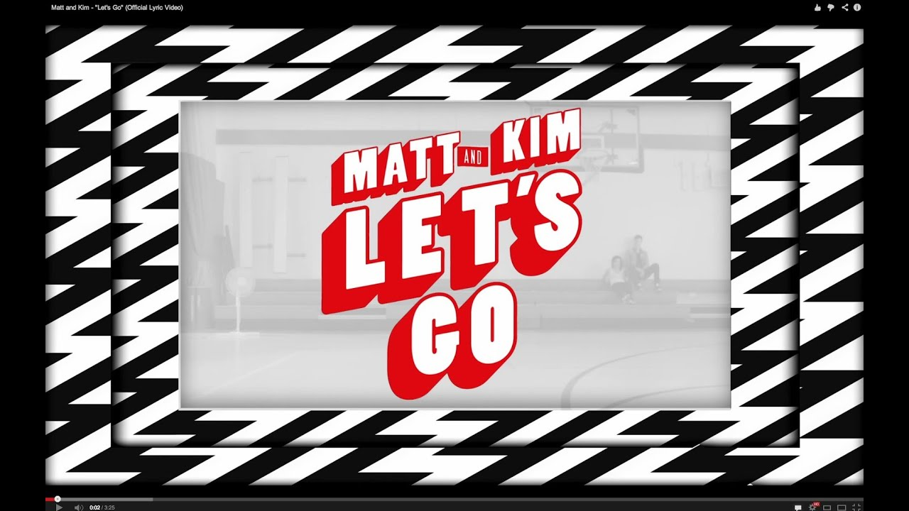 let go chords matt and kim dating