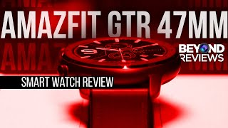 Amazfit GTR 47mm Smart Watch Review | WATCH before you buy!