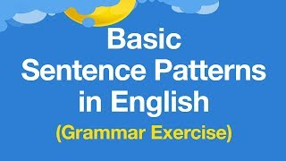 Learn Basic Sentence Patterns In English English Grammar Exercises