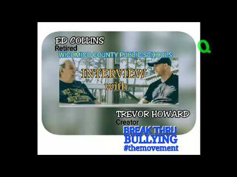 Break Thru Bullying Trevor Howard Interview with Mr. Ed Collins