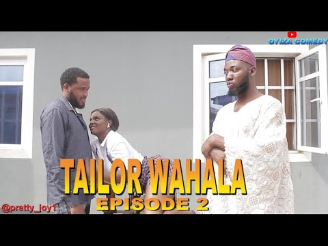Download TAILOR WAHALA 2   REAL  HOUSE COMEDY ft OYIZA COMEDY