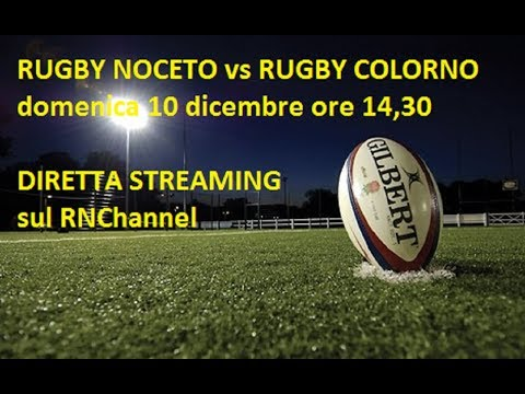 RUGBY NOCETO - RUGBY COLORNO  live streaming domenica 10 dic